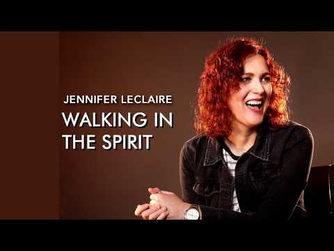Receiving Impartation  Walking in the Spirit with Jennifer LeClaire