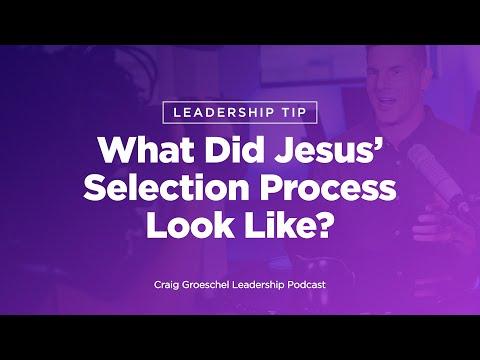 Leadership Tip: What Did Jesus Selection Process Look Like?