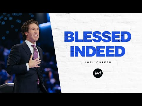 Blessed Indeed  Joel Osteen