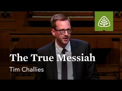 Tim Challies: The True Messiah