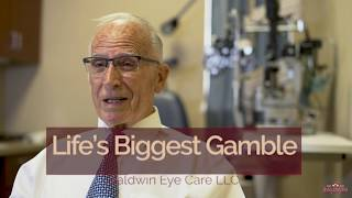 Life's Biggest Gamble - Baldwin Eye Care