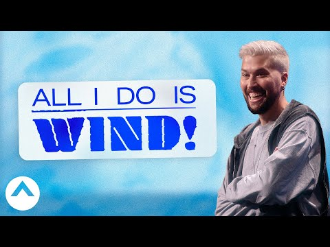All I Do Is Wind!  Tim Somers  Elevation Church
