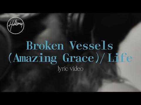 Broken Vessels (Amazing Grace) / Life [Official Lyric Video] - Hillsong Worship