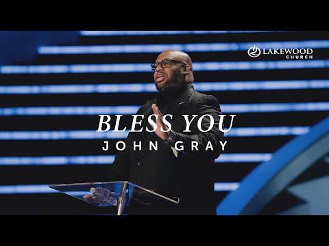 Bless You  Pastor John Gray