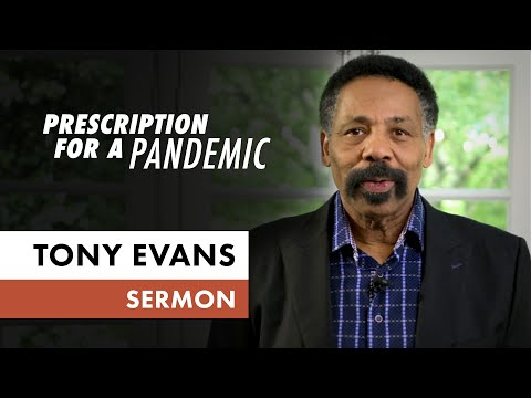 Prescription for a Pandemic (Sunday Sermon, Dr. Tony Evans)