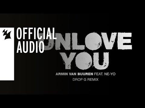 Armin van Buuren feat. Ne-Yo - Unlove You (Drop G Remix) - UCGZXYc32ri4D0gSLPf2pZXQ