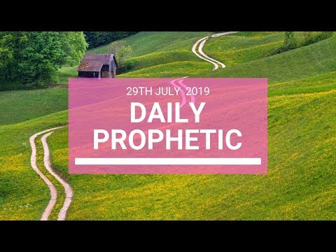 Daily Prophetic 29 July 2019 Word 5