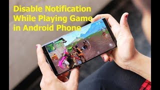 Disable Notification While Playing Game & Doing Important Stuffs