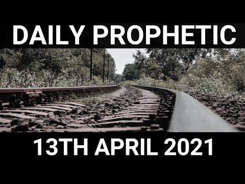 Daily Prophetic 13 April 2021 6 of 7