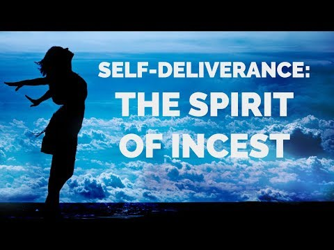Deliverance From Incest  Self-Deliverance Prayers From Incest