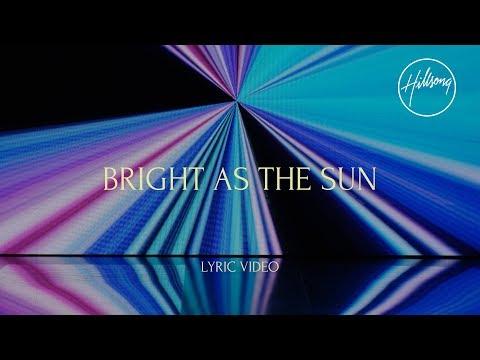 Bright As The Sun - Hillsong Worship