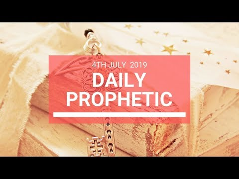 Daily Prophetic 4 July 2019 Word 6