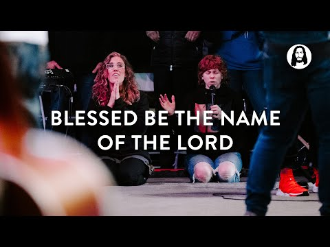 Blessed Be The Name Of The Lord  Steffany Gretzinger  Jesus '20