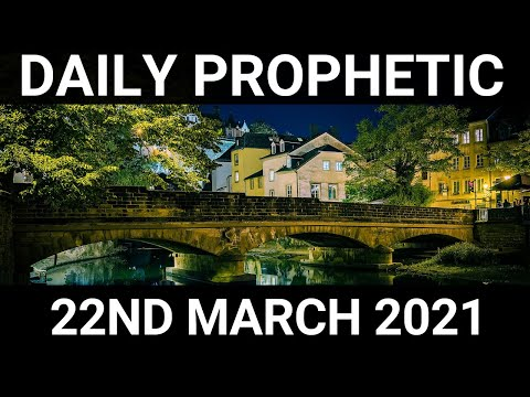 Daily Prophetic 22 March 2021 1 of 7
