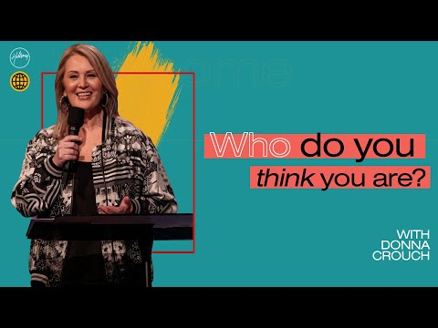 Who Do You Think You Are?  Donna Crouch  Hillsong Church Online