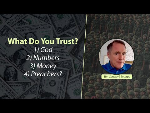 Do You Trust God, Numbers, Money, or Preachers? - Tim Conway