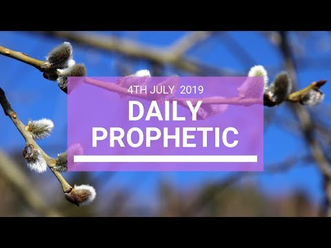 Daily Prophetic 4 July 2019 Word 4