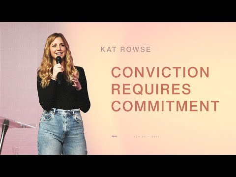 Conviction Requires Commitment  Pray First  Kat Rowse