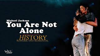 You Are Not Alone (Rework Instrumental) [HIStory Tour]