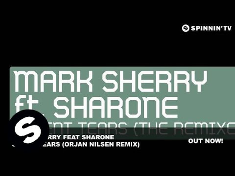 Mark Sherry feat Sharone - Silent Tears (Orjan Nilsen Remix) - UCpDJl2EmP7Oh90Vylx0dZtA