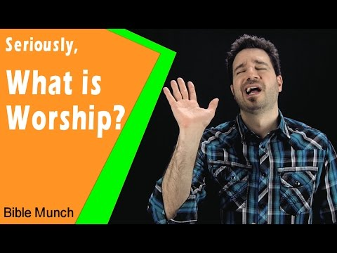 What is Worship  How to Worship in Spirit and Truth  Worship Definition  John 4 23