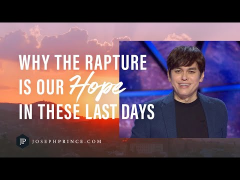 Why The Rapture Is Our Hope In These Last Days  Joseph Prince