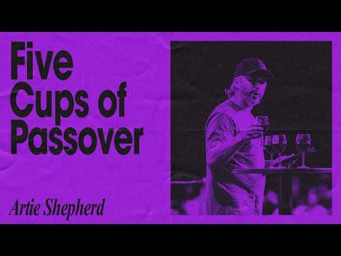 Five Cups of Passover  Artie Shephard   Hillsong Church Online