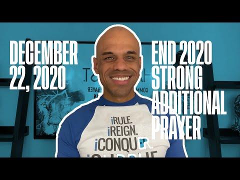 End 2020 Strong Additional Prayer - December 22, 2020 - Bishop Kevin Foreman