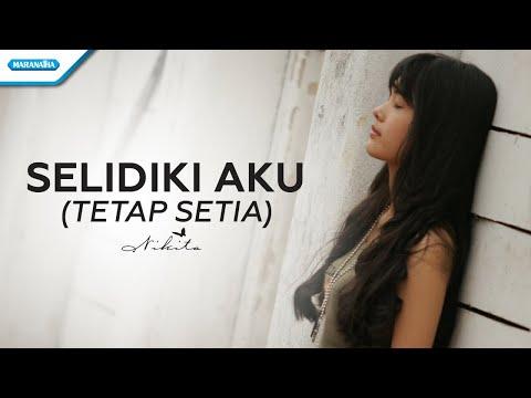 Selidiki Aku (Tetap Setia) - Nikita (vertical video lyric)