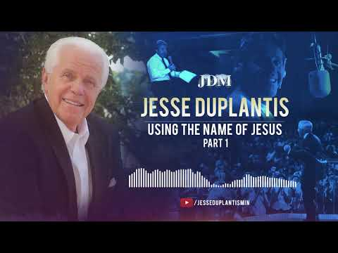 Using The Name Of Jesus,  Part 1 Jesse Duplantis