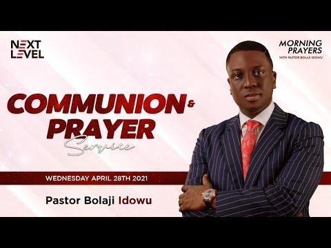 Next Level Prayer  Communion And Prayer Service   Pst Bolaji Idowu  28th April 2021