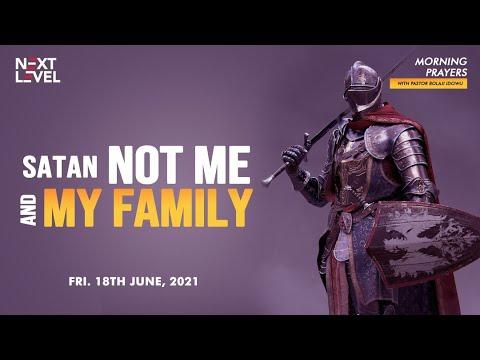 Next Level Prayers  Satan Not Me And My Family  Pst Bolaji Idowu  18th June 2021