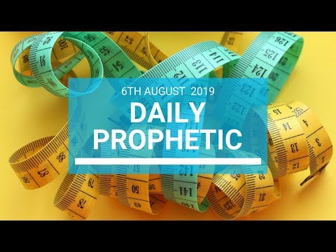 Daily Prophetic 6 August 2019  Word 1