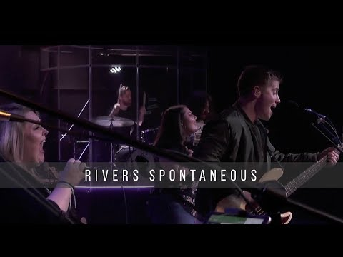 Rivers SPONTANEOUS  4.26.19
