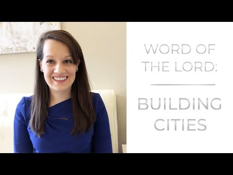 Prophetic Word: Building Cities by Creating Wealth