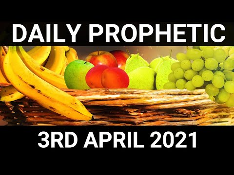 Daily Prophetic 3 April 2021 3 of 7