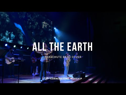 All The Earth (Parachute Band)  Lynette Li  Cornerstone Worship
