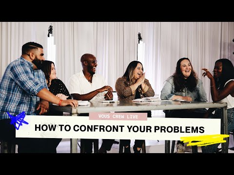 VOUS CREW LIVE  HOW TO CONFRONT YOUR PROBLEMS