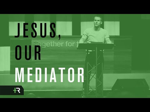 Jesus, Our Mediator