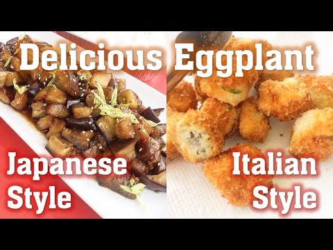 How to Cook Eggplant - Two Recipes