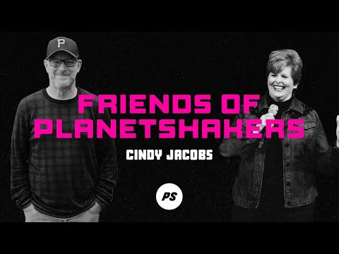 Friends of Planetshakers - Cindy Jacobs