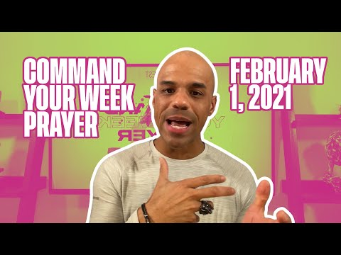 Command Your Week Prayer - February 1, 2021 - Bishop Kevin Foreman
