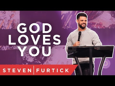 God Loves You (Right Now)  Pastor Steven Furtick