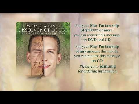 May Partner Offer: How to Be a Devout Dissolver of Doubts: Primary Job of the Believer