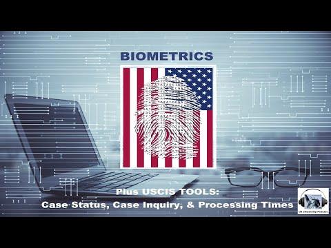 BIOMETRICS Plus USCIS TOOLS: Case Status, Case Inquiry, & Processing Times