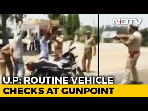 Video - Caught on Camera - On Video, UP Cops Check Locals At GUNPOINT, Call It 'Tactical Technique' #India #Shocking