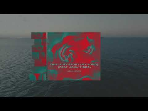 Sarah Kroger - This Is My Story (My Song) feat. John Tibbs (Official Audio)