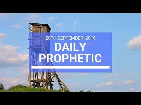 Daily Prophetic 28 September 2019   Word 2