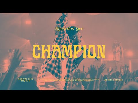 Champion - Bethel Music feat. Dante Bowe