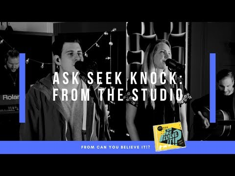 Ask, Seek, Knock - Live From the Studio